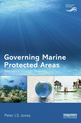 Governing Marine Protected Areas: Resilience through Diversity