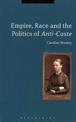 Empire, Race and the Politics of Anti-Caste